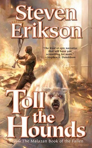Toll the Hounds The Malazan Book of the Fallen 8