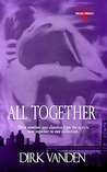 All Together: The All Trilogy Complete Digital Edition