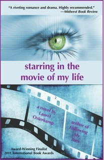 Starring In The Movie Of My Life by Laurel Osterkamp