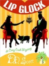 Lip Glock (A Cozy Cash Mystery #2)