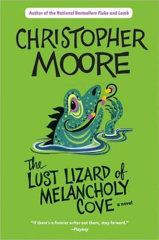 The Lust Lizard of Melancholy Cove by Christopher Moore