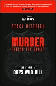 Murder Behind the Badge by Stacy Dittrich