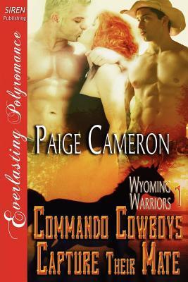 Commando Cowboys Capture Their Mate (Wyoming Warriors #1)