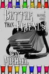 Better Than Friends by Sean Michael