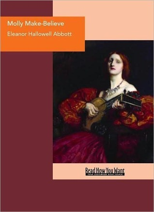 Molly Make-Believe by Eleanor Hallowell Abbott