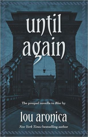 Until Again: The prequel novella to Blue
