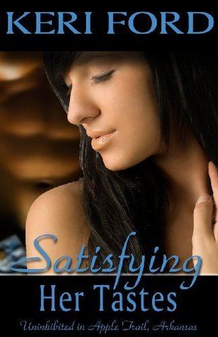 Satisfying Her Tastes (An Apple Trail Novella, 5)