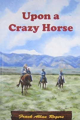 Upon a Crazy Horse by Frank Allan Rogers