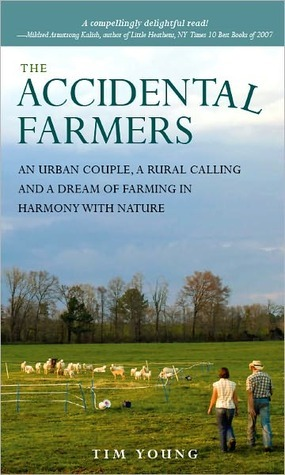 The Accidental Farmers by Tim   Young