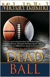 Dead Ball by Michael Balkind