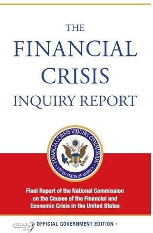 The Financial Crisis Inquiry Report, Authorized Edition by The Financial Crisis Inquir...