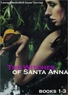 The Witches of Santa Anna (The Witches of Santa Anna, #1-3)