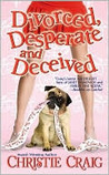Divorced, Desperate and Deceived (Divorced, #3)