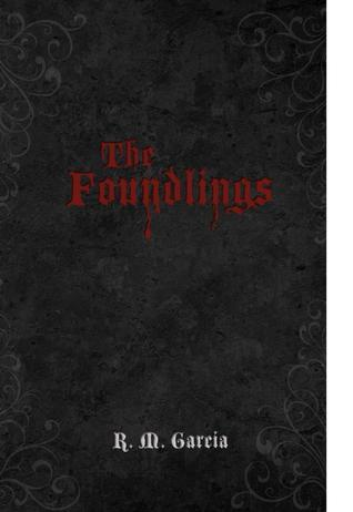 The Foundlings by R.M.  Garcia