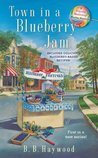 Town in a Blueberrry Jam (A Candy Holliday Mystery, #1)