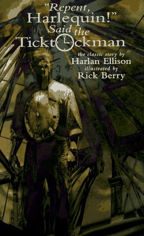 Repent, Harlequin! Said the Ticktockman by Harlan Ellison
