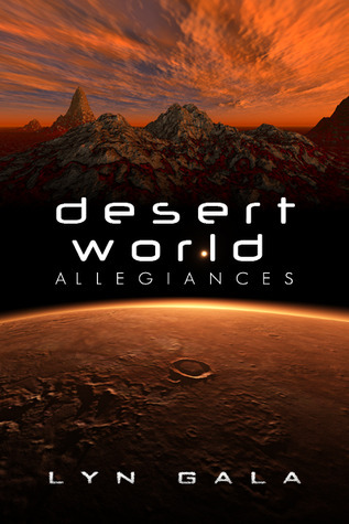 Desert World Allegiances by Lyn Gala