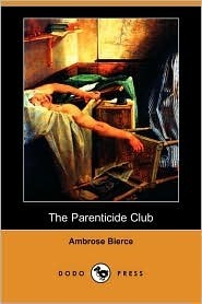 The Parenticide Club by Ambrose Bierce