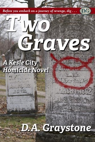 Two Graves by D.A. Graystone
