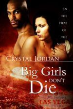 Big Girls Don't Die (In the Heat of the Night, Book 2)