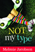 Not My Type: A Single Girl's Guide to Doing It All Wrong (Kindle Edition)