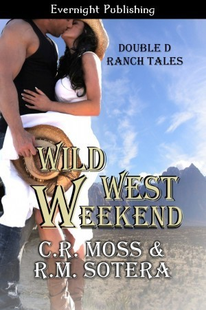 Wild West Weekend by C.R. Moss