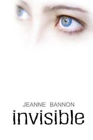 Invisible by Jeanne Bannon