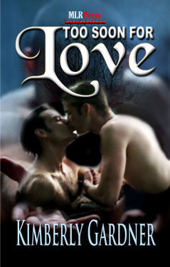 Too Soon For Love by Kimberly Gardner