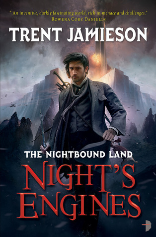 Night's Engines (Nightbound Land, #2)