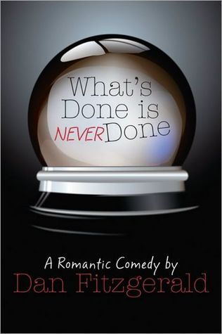 What's Done Is Never Done by Dan Fitzgerald