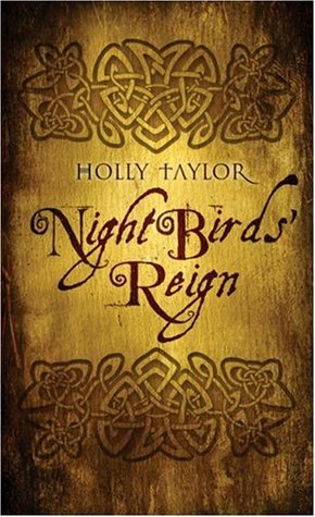 Night Birds' Reign by Holly Taylor