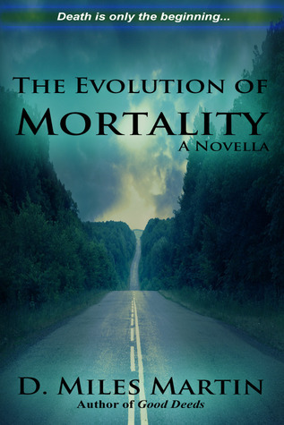 The Evolution of Mortality by D. Miles Martin