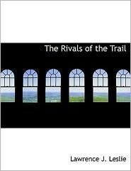 The Rivals of the Trail (Large Print Edition)