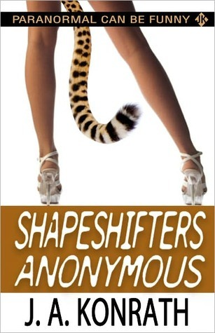 Shapeshifters Anonymous by J.A. Konrath