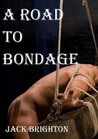 A Road to Bondage