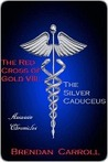 The Red Cross of Gold VIII: The Silver Caduceus