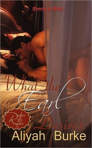 What the Earl desires (Rakes and Rogues, #1)