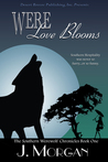 Were Love Blooms (The Southen Werewolf Chronicles, #1)