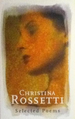 Selected Poems by Christina Rossetti