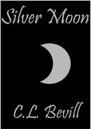 Silver Moon by C.L. Bevill