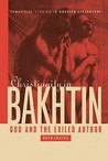 Christianity in Bakhtin: God and the Exiled Author