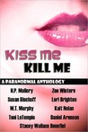 Kiss Me, Kill Me by H.P. Mallory