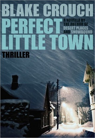 Perfect Little Town by Blake Crouch