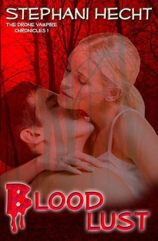 Blood Lust by Stephani Hecht