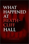 What Happened at Heath-Cliff Hall