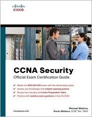 CCNA Security Official Exam Certification Guide  (Exam 640-553) by Michael Watkins