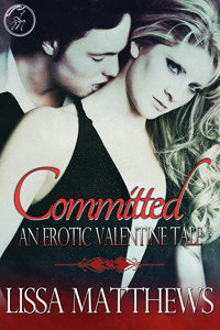 Committed: An Erotic Valentine's Tale