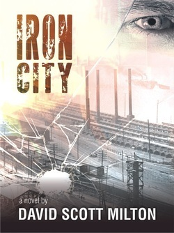 Iron City by David Scott Milton