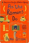 As the Romans Do: The Delights, Dramas, And Daily Diversio