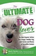 The Ultimate Dog Lover by Marty Becker